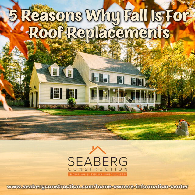 5 Reasons Why Fall Is For Roof Replacements